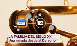 FAMILIA DEL SIGLO XXI. Una mirada desde el Derecho