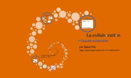 La collaboration et l'enquête collaborative