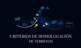 Copy of CRITERIOS DE HOMOLOGACIÓN DE TERRENOS
