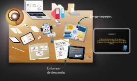 Copy of Entornos de desarrollo y requerimientos de los dispositivos ligeros