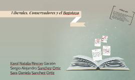 Copy of Liberales, Conservadores y el Bogotazo