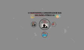 O MOVIMENTO CONSERVADOR NAS DECISÕES PÚBLICAS