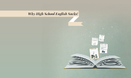 Why High School English Sucks!