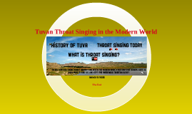 Copy of Tuvan Throat Singing in the Modern World