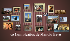 50 Cumpleaños de Manolo Bayo