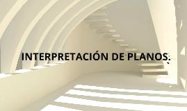 INTERPRETACION DE PLANOS.
