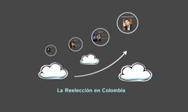 La Reelección en Colombia