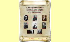 I protagonisti della scienza alle soglie del Novecento