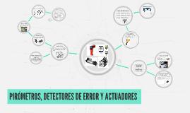 PIRÓMETROS, DETECTORES DE ERROR Y ACTUADORES