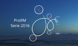ProRM Serie 2016