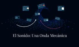 Copy of El Sonido: Una Onda Mecánica