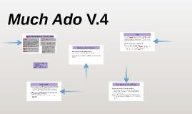 Much Ado V.4