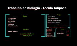 Copy of Trabalho de Biologia - Tecido Adiposo