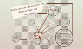 Patrón económico Demográfico en el Sureste Mexicano