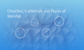 Churches, Cathedrals and Places of Worship