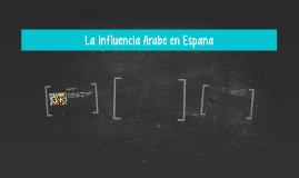 La Influencia Arabe en Espana