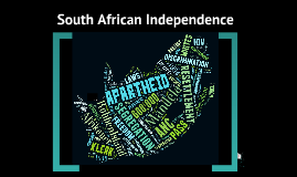 South African Independence & Apartheid