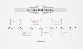 Reception Desk: Timeline