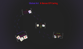 Global Art: A Sense Of Caring