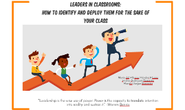 Leaders in classrooms: