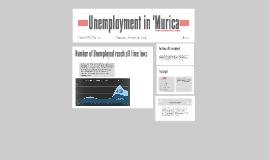 Unemployment in 'Murica