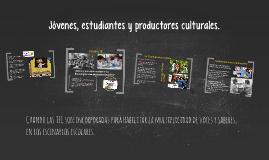 Jóvenes, estudiantes y productores culturales. Cuando las TI