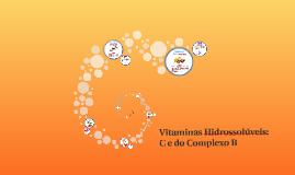 Copy of Vitaminas Hidrossolúveis; C e do Complexo B