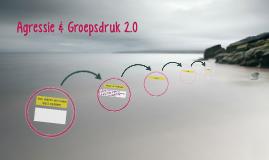 Agressie & Groepsdruk 2.0
