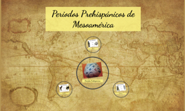 Periodos de Mesoamérica