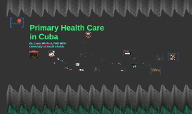 Week 8 Primary Health Care in Cuba