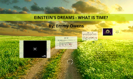 EINSTEIN'S DREAMS - WHAT IS TIME?