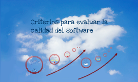 Copy of Criterios para evaluar la calidad del software