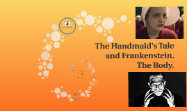 Contested Bodies - Frankenstein and The Handmaid's Tale