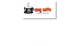 Easy coffe