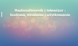 Radioodbiornik i telewizor