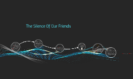 Copy of The Silence Of Our Friends