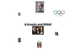6 Greeks & SPAM