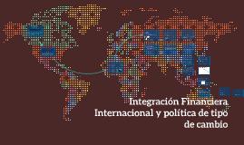 Integración Financiera Internacional y la política de tipo d