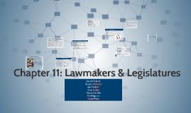 Copy of  Chapter 11: Lawmakers & Legislatures