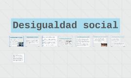 Copy of Desigualdad social