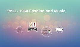 1953 - 1960 Fashion and Music