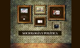 SOCIOLOGÍA Y POLÍTICA