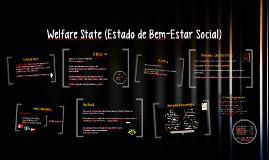 Welfare State (Estado de bem Estar Social)