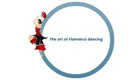 The art of Flamenco dancing
