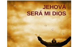 JEHOVÁ SERÁ MI DIOS 2.1