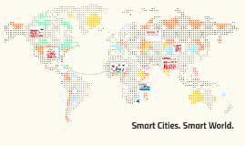 Smart Cities. Smart Wolrd.