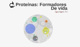 Proteínas: Formadores de Vida