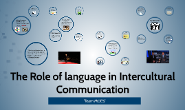 Copy of The Role of language in Intercultural Communication