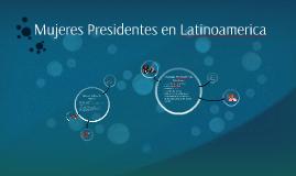 Copy of Mujeres Presidentas en Latinoamerica