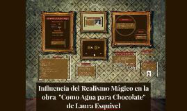 Copy of Influencia del Realismo Magico en Como Agua para Chocolate d